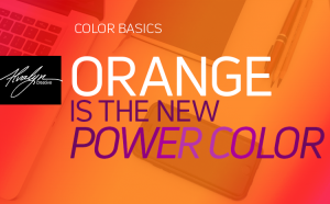 Orange Is the New Power Color by Alvalyn Lundgren