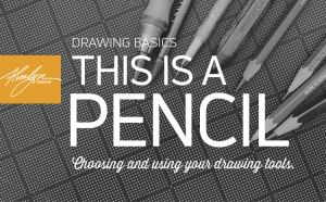 This Is A Pencil — Choosing and Using Your Drawing Pencils by Alvalyn Lundgren
