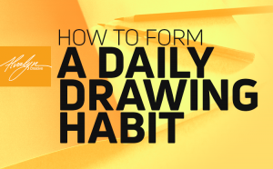 How To Form A Daily Drawing Habit by Alvalyn Lundgren