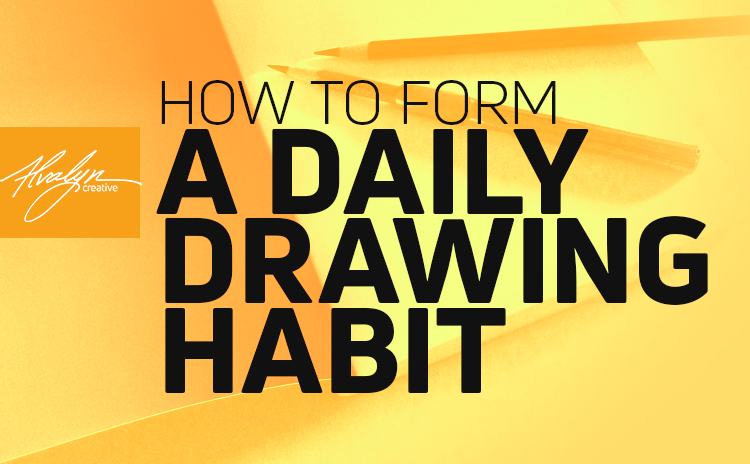 How to Form a Daily Drawing Habit