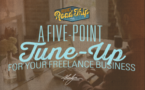 A 5-Point Tune Up For Your Freelance Business