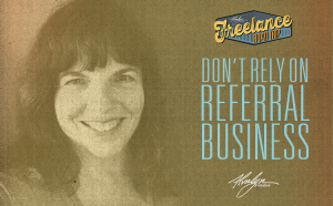 Don't Rely On Referral Business