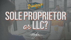 sole proprietor or llc — which is best for your freelance business by Alvalyn Lundgren